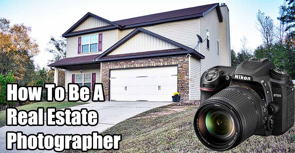 how to be real estate photographer