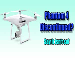 Phantom 4 drone discontinued