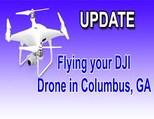 update flying drone Columbus GA blog
